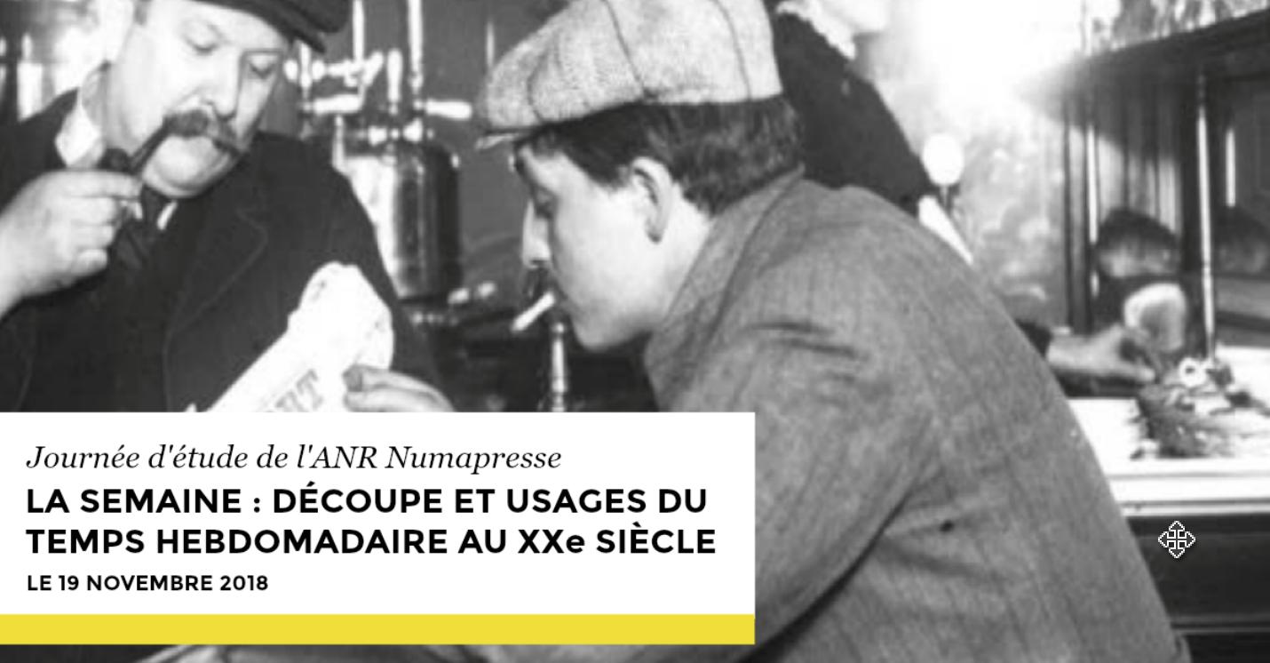 Journée d'étude Numapresse sur la temporalité hebdomadaire (19 novembre 2018, Université Paris 1 Panthéon-Sorbonne)
