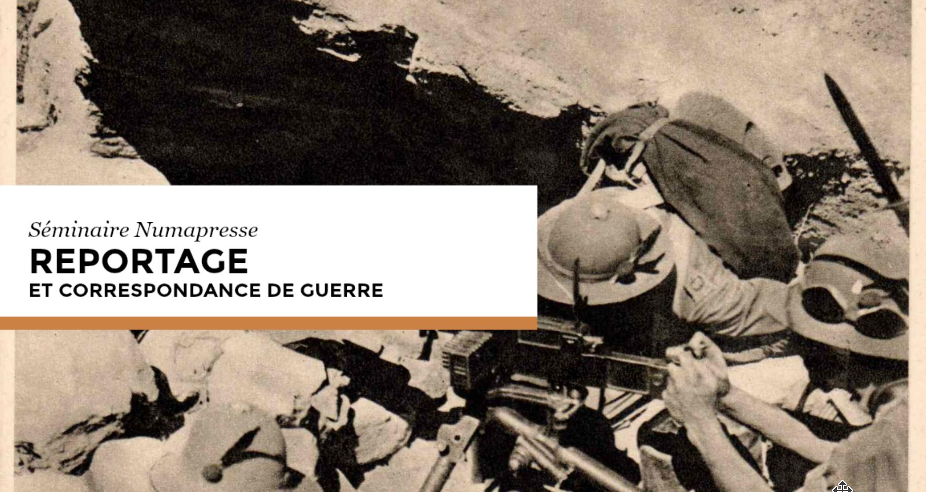 Séminaire Numapresse : Reportage et correspondance de guerre (23 octobre 2018) à Neuilly