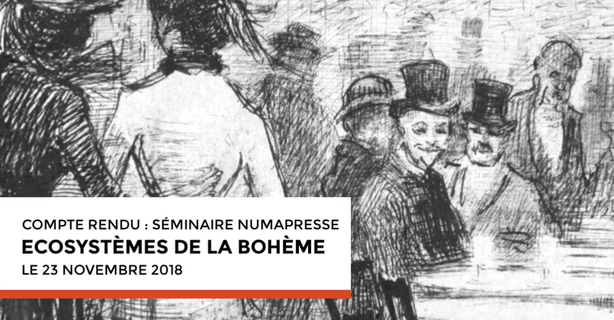 Compte rendu : Séminaire Numapresse « Ecosystèmes de la Bohème » (23 novembre 2018)