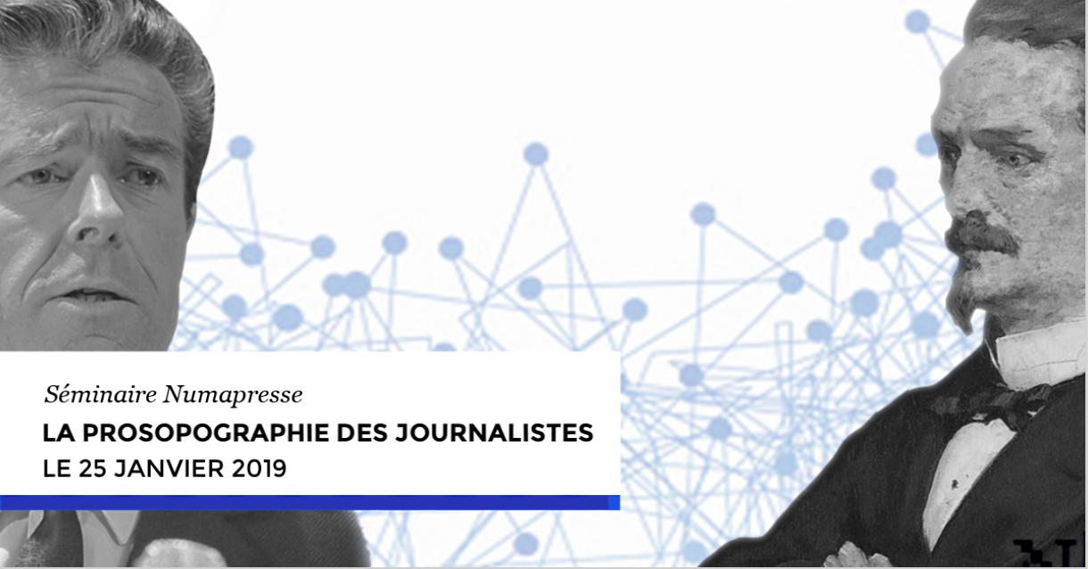 Séminaire Numapresse sur la prosopographie des journalistes (25 janvier 2019, Maison de la recherche de la Sorbonne)